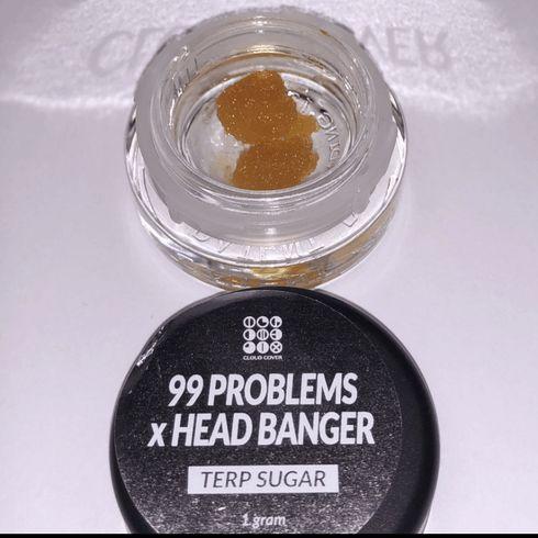 feature image 99 Problems X Head Banger Terp Sugar 1g