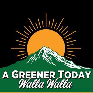 A Greener Today - Walla Walla