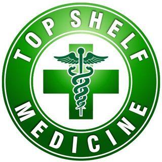 Top Shelf Medicine