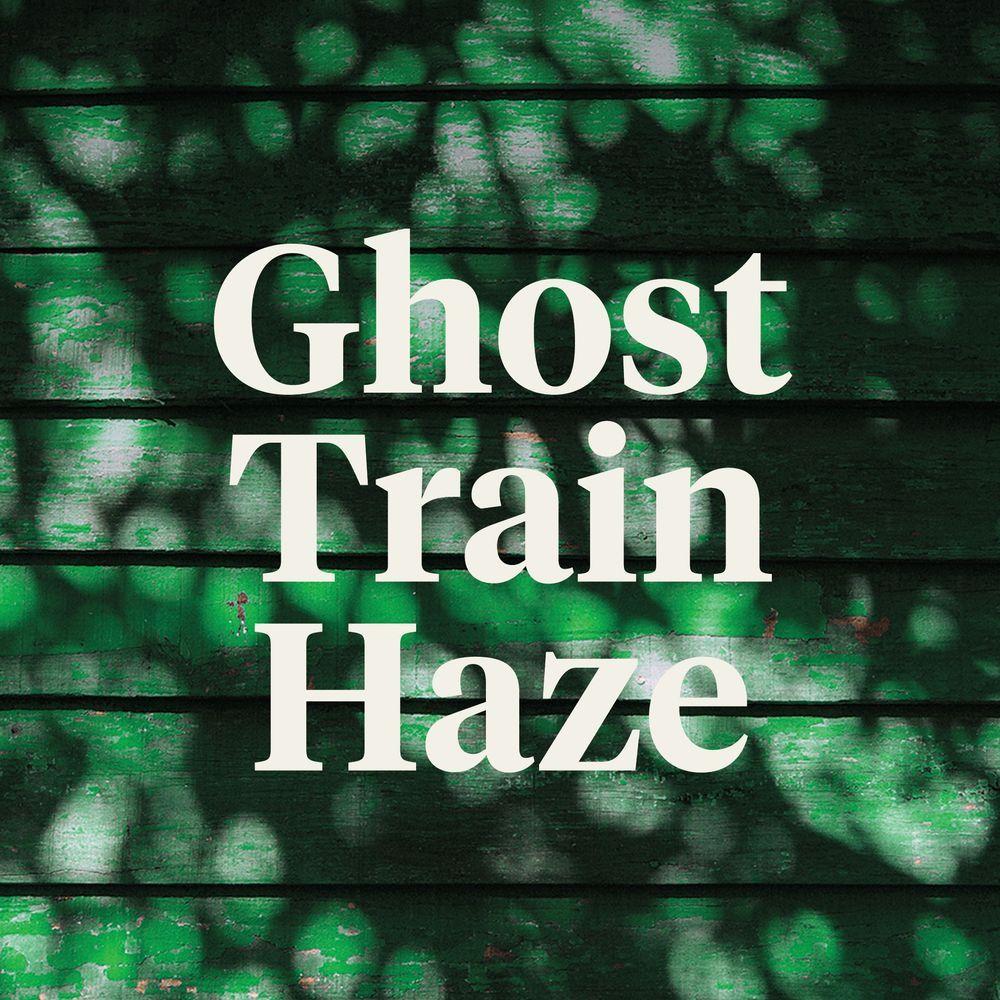 feature image Ghost Train Haze